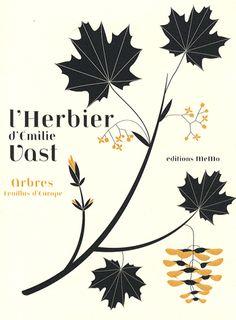 Emilie Vast, L'herbier d'Emilie Vast : Arbres feuillus d'Europe  Médiathèque : ?