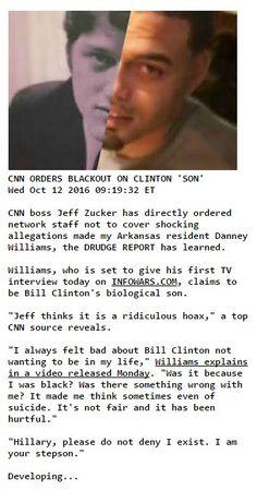 BILL #CLINTON SHOCKED! - #CNN Orders an Immediate Blackout in regards to Danney Williams, Bill's Alleged Illegitimate Son - HIT A NERVE?