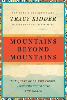 Mountains Beyond Mountains: The Quest of Dr. Paul Farmer, a Man Who Would Cure the World (Random House Reader's Circle):Amazon:Books