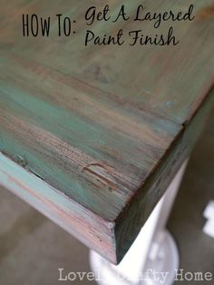 DIY Layered Weathered Aged Stain Over Paint Technique