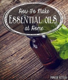 How to Make Essential Oils at Home | Easy Guide On How To Make Your Own Natural Essential Oils At Home by Pioneer Settler at http://pioneersettler.com/how-to-make-essential-oils/