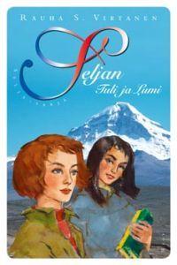 Seljan Tuli ja Lumi sekä muut Selja-sarjan kirjat (Seljan tytöt löytyy jo)