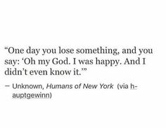 I was happy. And I didn't even know it.