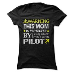 (Tshirt Great) This Mom Is Protected By a Pilot [TShirt 2016] Hoodies, Tee Shirts