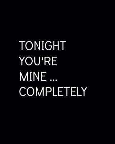 Tonight and every night.