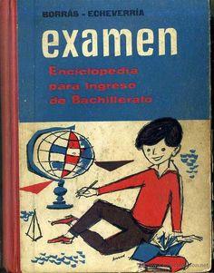 BORRAS ECHEVERRIA : EXAMEN - ENCICLOPEDIA PARA INGRESO DE BACHILLERATO (VICENS VIVES 1961)