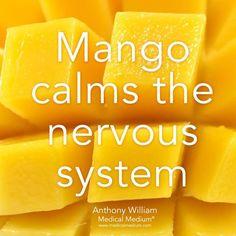 Mango calms the nervous system.