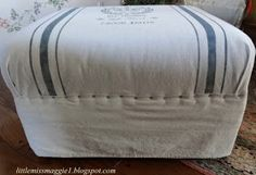 DIY-French Grain Sack Ottoman  don't know how to make this happen, but i love it.