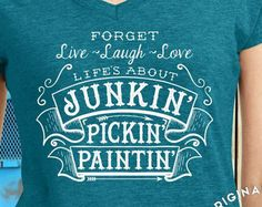 Life's About Junkin' Pickin' Paintin' Ladies' V-Neck T-Shirt- Junkin' shirt, junk vendor, vintage dealers, furniture rehabber