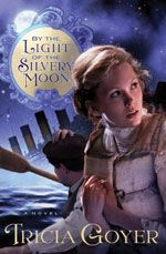 By the Light of the Silvery Moon...just released! New novel by Tricia Goyer
