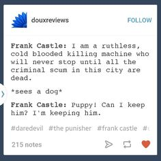 Frank Castle aka big softy for puppies and karen