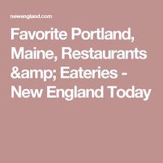 Favorite Portland, Maine, Restaurants & Eateries - New England Today