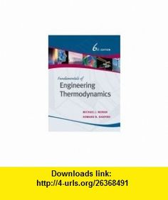 Fundamentals of Engineering Thermodynamics, Binder Ready Version (9780471752585) Michael J. Moran, Howard N. Shapiro , ISBN-10: 0471752584  , ISBN-13: 978-0471752585 ,  , tutorials , pdf , ebook , torrent , downloads , rapidshare , filesonic , hotfile , megaupload , fileserve