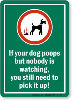 Get If Dog Poops Pick It Up Sign. Easy to apply/install. Fast and flat shipping. 100% customer satisfaction.