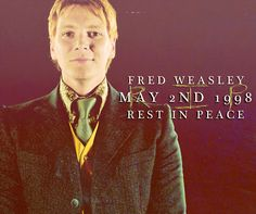 RIP Fred.  - This is going to be hard to watch in the upcoming movie.