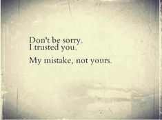 Clearly believing the words my husband said was my mistake.no loyalty. No honesty. Not a man of his word. Sad Quotes, Great Quotes, Quotes To Live By, Love Quotes, Inspirational Quotes, Motivational Quotes, Lying Quotes, Quotes About Lying Friends, Quotes About Backstabbing Friends