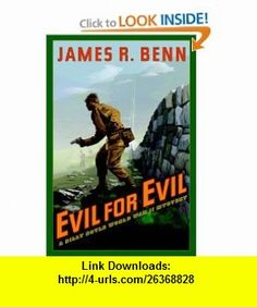 Evil for Evil A Billy Boyle World War II Mystery (Billy Boyle World War II Mysteries) (9781569478516) James R. Benn , ISBN-10: 1569478511  , ISBN-13: 978-1569478516 ,  , tutorials , pdf , ebook , torrent , downloads , rapidshare , filesonic , hotfile , megaupload , fileserve
