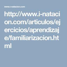 http://www.i-natacion.com/articulos/ejercicios/aprendizaje/familiarizacion.html