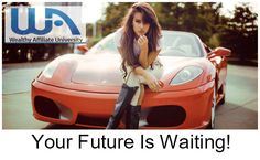 Could you be the next Weathy Affiliate? You bet you can. Find everything you need to build your dream.