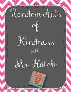 Random Acts of Kindness with Mr. Hatch {Activities to go with the book}