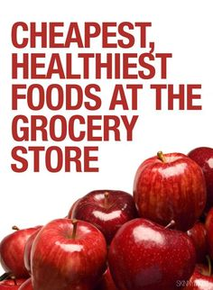 Here's a list of the cheapest AND healthiest foods at the grocery store. Save money and eat well with these tips.