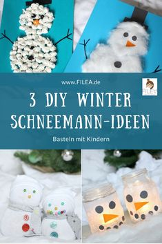 3 DIY Winter Schneemann-Ideen zum Nachbasteln mit Kindern.