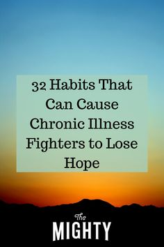 Bad Habits of People With Chronic Diseases | The Mighty #chronicillness