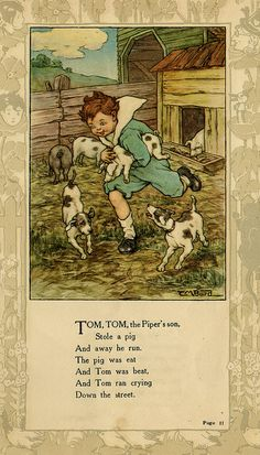"""""""Tom, Tom, the Piper's son."""" illustration by Clara M. Burd for her book 'Mother Goose and Her Goslings', c. Courtesy The Texas Collection, Baylor University. Nursery Rhymes Poems, Pomes, Rhymes For Kids, Vintage Nursery, Mother Goose, Children's Book Illustration, Vintage Children, Childhood Memories, Childrens Books"""