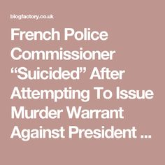"""French Police Commissioner """"Suicided"""" After Attempting To Issue Murder Warrant Against President Obama – © blogfactory"""