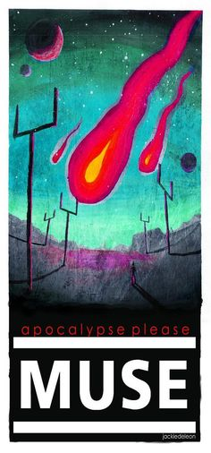 Apocalypse Please by Muse poster- one of my favorite songs by them =D!!!