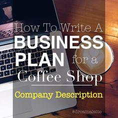 How to Write a Company Description for a Coffee Shop Business Plan