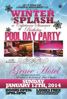 """Winter Splash """"A Capricorn Summer"""" Pool Day Party @ The Grace Hotel Sunday January 12, 2014 « Bomb Parties – Club Events and Parties – NYC N..."""