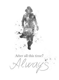 ART PRINT Severus Snape, Harry Potter illustration, Always Quote, Black and…