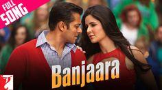 Banjaara - Full Song | Ek Tha Tiger | Salman Khan | Katrina Kaif | Sukhwinder Singh - YouTube