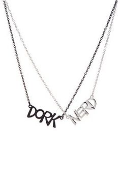 DORK AND NERD BEST FRIEND NECKLACES!!! Which one to choose??? Dork or Nerd??? Hard choice since I am both and proud of it...hmmm