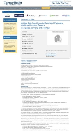 Business for sale Multiple Sole Agent Importer/Exporter of Packaging Machines/Conveyor Systems Inc. spares, servicing and overhaul Ref. IV029 Location North West Asking Price £1,380,000 RupertCattell TurnerButler we sell business Rupert Cattell Businesses for sale Turner Butler Testimonial Successful Business Broker Selling your business wesellbusiness