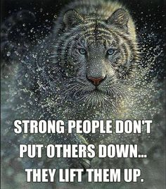 I pray I keep growing stronger and stronger in this way. And I wish I knew more strong people.