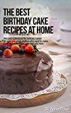 Free Kindle Book -   The Best Birthday Cake Recipes At Home Check more at http://www.free-kindle-books-4u.com/cookbooks-food-winefree-the-best-birthday-cake-recipes-at-home/