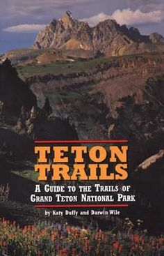 Available online from the park's non-profit partner The Grand Teton Association - hiking info