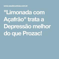 """""""Limonada com Açafrão"""" trata a Depressão melhor do que Prozac!"""