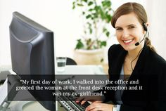 """""""My #first #day of #work, I walked into the #office and greeted the #woman at the front #desk #reception and it was my ex-#girlfriend."""" #quote #unlucky #Friday #13th #misfortune #life #moments"""