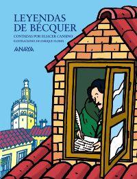 """""""Leyendas de Bécquer"""" - Eliacer Cansino (Anaya)"""
