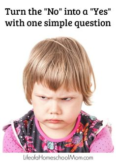 """Having problems with your toddler always giving you a defiant """"NO!""""? You can turn that """"no"""" into a """"yes"""" with this one very simple question."""