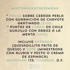 Menús #EntornoEntreSemana : una buena opción para comer rico todos los días. Mazatlán 138, Condesa, D.F.