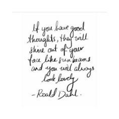 -Roald Dahl