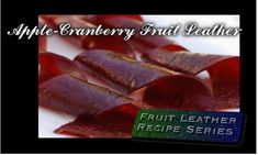 Apple-Cranberry Fruit Leather (Roll-ups) – 21st Century Simple Living