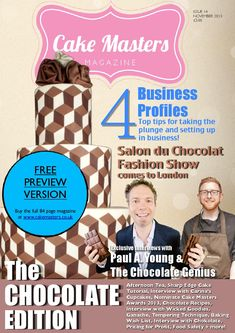 Cake Masters Magazine - November 2013  Welcome to the November issue of Cake Masters Magazine which is literally choc full of ideas!  This month it's all about tantalising chocolate creations and valuable insights on running a cake business.  Summary of what 's inside!  - EXCLUSIVE INTERVIEW - Paul Joachim The Chocolate Genius - EXCLUSIVE INTERVIEW - Paul A. Young - Tutorial - Sharp Ganache Tutorial - Tempering Chocolate - Chocolate Fashion Show - Cake Masters Awards - Nominations Open! - 4…