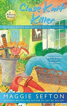 Close Knit Killer (2013) (Book 11 in the Kelly Flynn Mystery series) A novel by Maggie Sefton