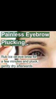 Painless eyebrow plucking