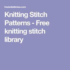 Knitting Stitch Patterns - Free knitting stitch library